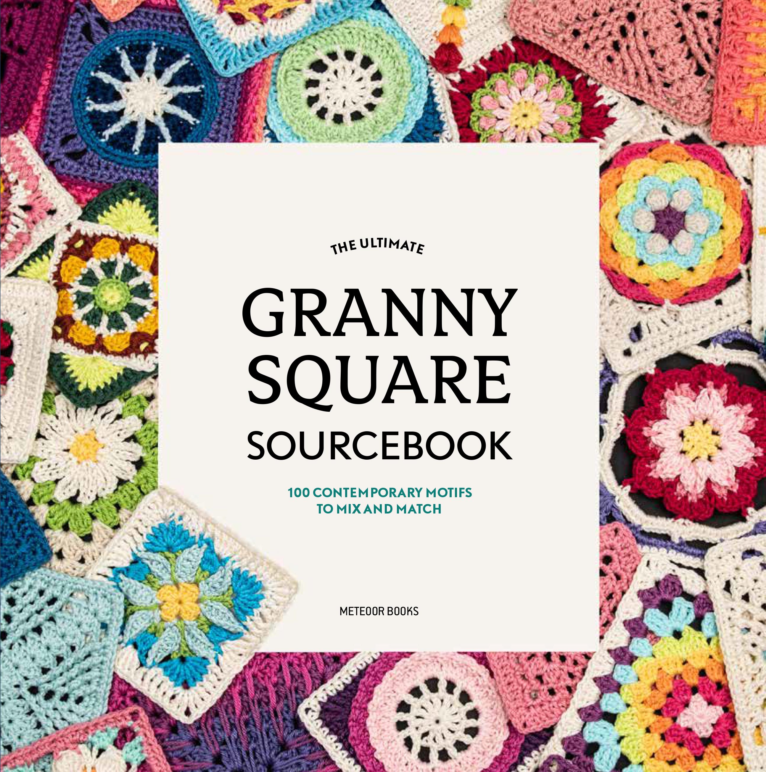 Granny Square Sourcebook